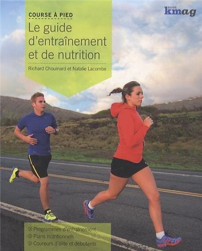 9782924119037: Course à pied : Le guide d'entrainement et de nutrition
