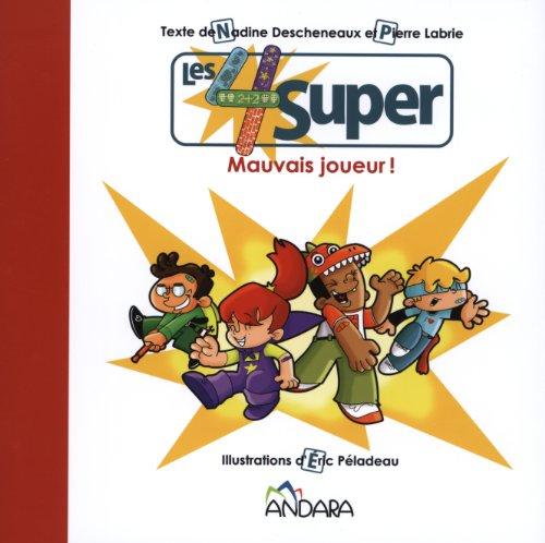 MAUVAIS JOUEUR - LES 4 SUPER: DESCHENEAUX LABRIE