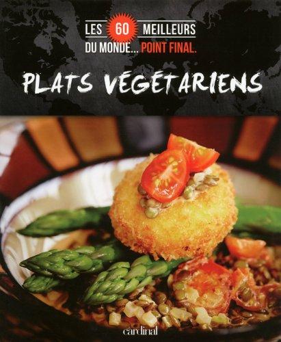 9782924155110: Plats végétariens (Les 60 meilleurs du monde... point final)