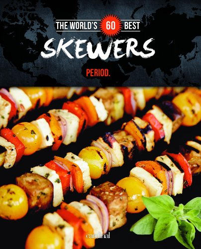 9782924155141: The World's 60 Best Skewers... Period. (The World's 60 Best Collection)
