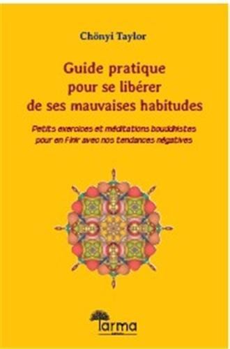 9782924157039: Guide pratique pour se libérer de nos mauvaises habitudes
