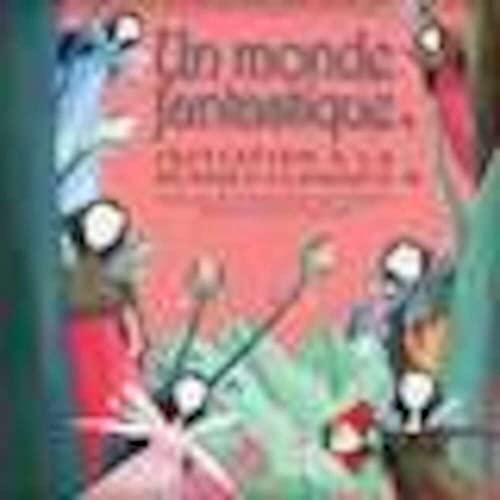 9782924217283: Un monde fantastique : Initiation � la musique classique (1CD audio)