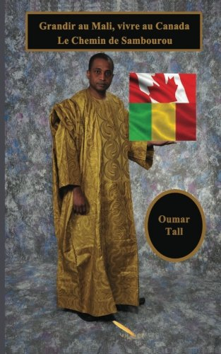 9782924224496: Grandir au Mali, vivre au Canada: Le chemin de Sambourou (French Edition)