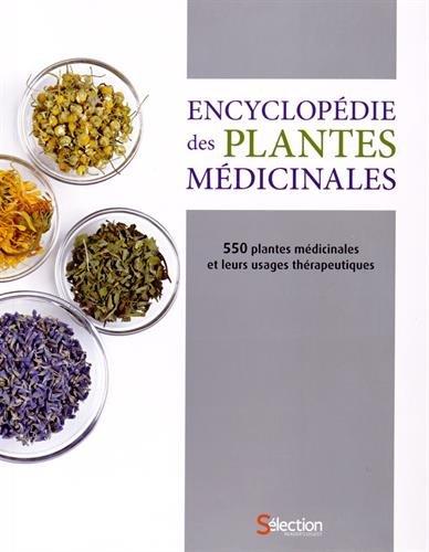 9782924382172: Encyclopédie des plantes médicinales : 550 plantes médicinales et leurs usages thérapeutiques