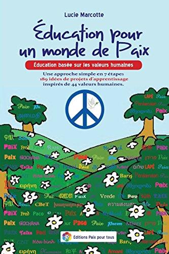 Education pour un monde de Paix: Education basee sur les valeurs humaines (French Edition): ...