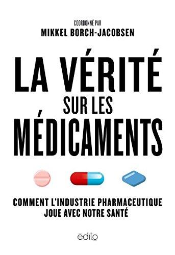 La v?rit? sur les m?dicaments (French Edition): Borch-Jacobsen, Mikkel