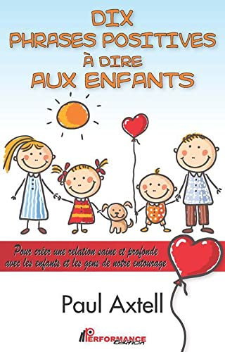 9782924412121: 10 phrases positives � dire aux enfants