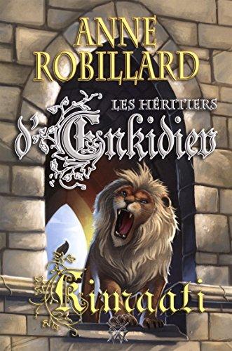 Les Héritiers d'Enkidiev 12 : Kimaati: Anne Robillard