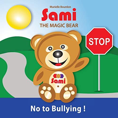 9782924526019: SAMI THE MAGIC BEAR: No To Bullying!: (Full-Color Edition)