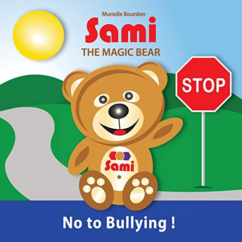 9782924526019: Sami the Magic Bear: No to Bullying!: (Full-Color Edition)