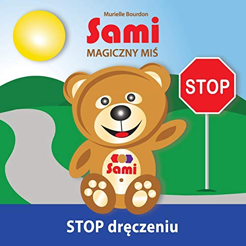 Sami MAGICZNY MI?: STOP dr?czeniu! (Full-Color Edition) (Polish Edition): Bourdon, Murielle
