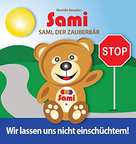 9782924526385: Sami, Der Zauberbär: Wir Lassen Uns Nicht Einschüchtern!: (Full-Color Edition) (German Edition)