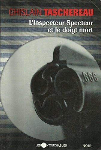 9782927775537: L Inspecteur Specteur et le Doigt Mort
