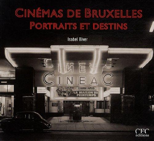 CINEMAS DE BRUXELLES, PORTRAITS ET DESTINS: BIVER, ISABEL