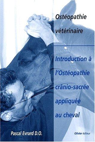 9782930019062: Introduction à l'ostéopathie crânio-sacrée appliquée au cheval