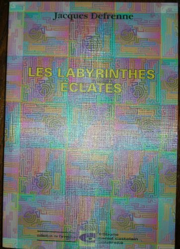 9782930045139: LES LABYRINTHES ECLATES