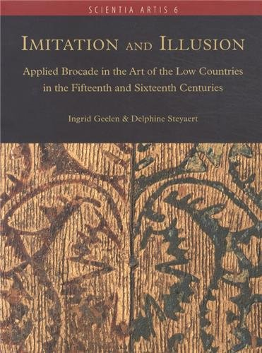 9782930054117: Scientia artis 6: Imitation and illusion: applied brocade in the art of the Low Countries in the fifteenth and sixteenth centuries