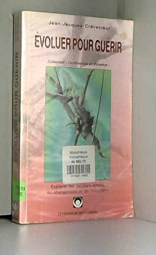 9782930077024: EVOLUER POUR GUERIR
