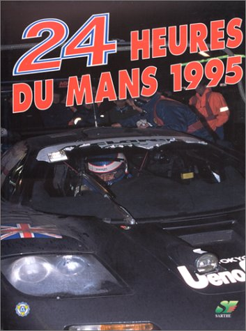 Le Mans 24 Hours 1995 YEARBOOK /: Moity C, Teissedre