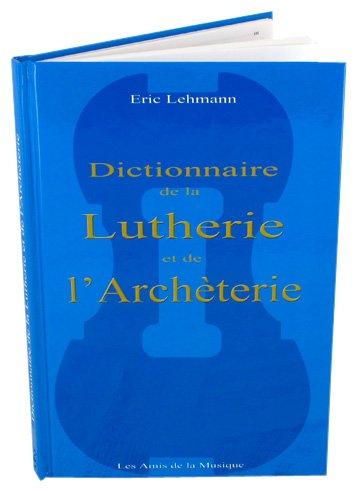 9782930130170: Dictionnaire de la lutherie et de l'archeterie