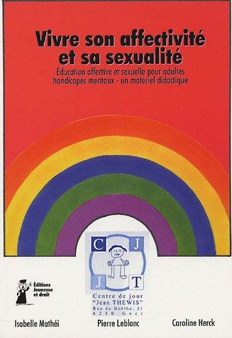 9782930176123: Vivre son affectivité et sa sexualité : Education affective et sexuelle pour adultes handicapés mentaux - un matériel didactique