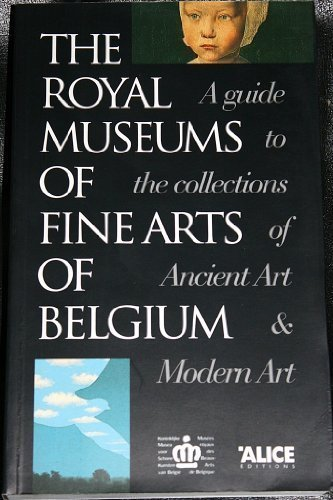 9782930182018: The Royal museums of fine arts of Belgium: A guide to the collections of ancient art & modern art