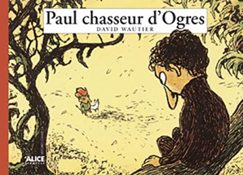 9782930182865: Paul chasseur d'ogres
