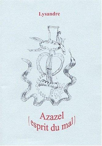 9782930188560: Azazel (esprit du mal) suivi de Une pluie de roses
