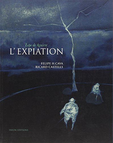 9782930204215: Lope de Aguire L'EXPIATION (French Edition)