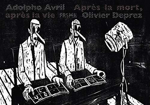 Apres la mort, apres la vie: Olivier Deprez, Adolpho Avril