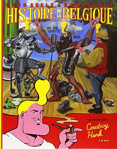 9782930204765: Histoire de la Belgique pour tous racontée par Cowboy Henk (Amphigouri)