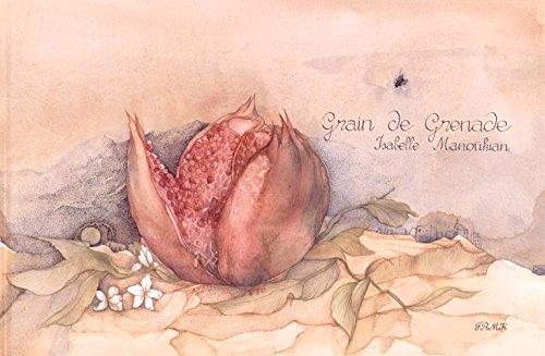 Grain de grenade [Album] [Apr 10, 2015]: Isabelle Manoukian
