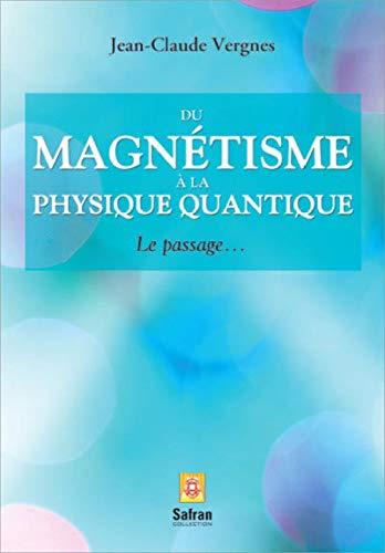 9782930211701: Du magnétisme à la physique quantique