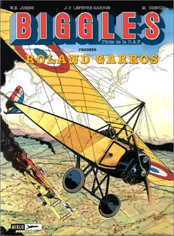 9782930234168: Biggles, tome 12 : Biggles raconte... Roland Garros