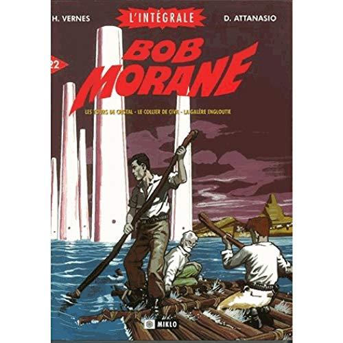 9782930234533: Bob Morane l'Intégrale, tome 22 : Les tours de cristal, Le collier de Çiva, La galère engloutie
