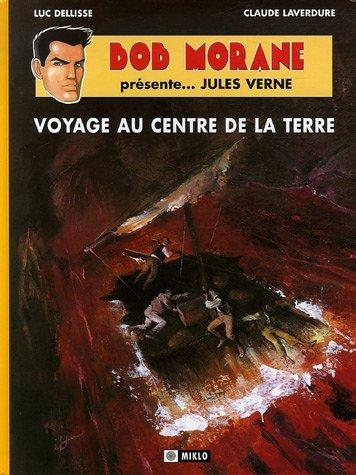 Bob Morane presente Vol 1 Jules Verne Voyage au centre de la: Dellisse Luc