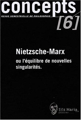 9782930242408: Concepts, N° 6 Mars 2003 : Nietzsche-Marx ou l'équilibre de nouvelles singularités