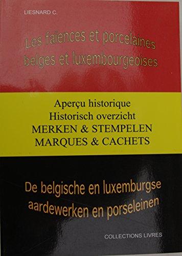 9782930245461: LES FAÎENCES ET PORCELAINES BELGES ET LUXEMBOURGEOISES