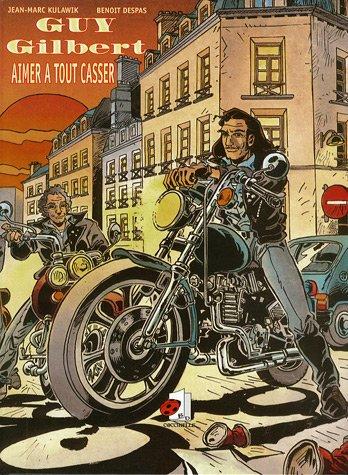 GUY GILBERT - AIMER A TOUT CASSER.: DESPAS BENOIT