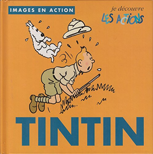 Tintin: Actions [Images En Action] (French Edition): Herge