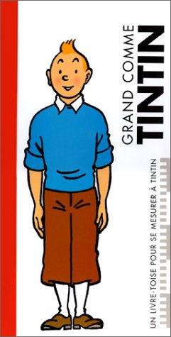 9782930284132: Grand comme Tintin : un livre toise pour se mesurer à Tintin