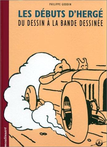 9782930284170: Les débuts d'Hergé: Du dessin à la bande dessinée