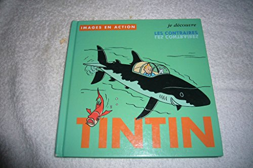 9782930284231: Tintin: Je Decouvre Les Contraires (French Edition)