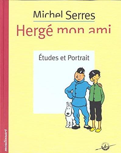 9782930284248: Hergé mon ami : Etudes et portrait