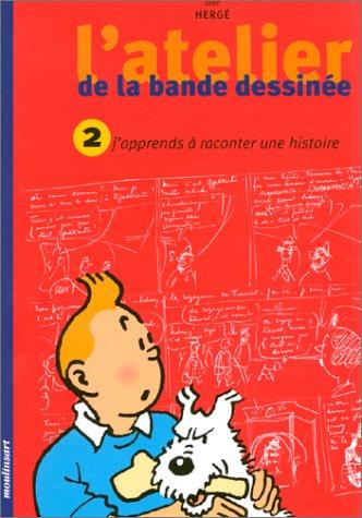 9782930284576: L'atelier de la bande dessinée avec Hergé, tome 2 : J'apprends à raconter une histoire