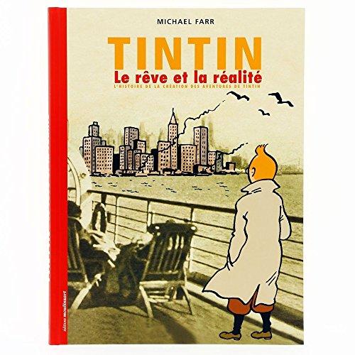 9782930284583: Tintin, le rêve et la réalité : L'histoire de la création des aventures de Tintin