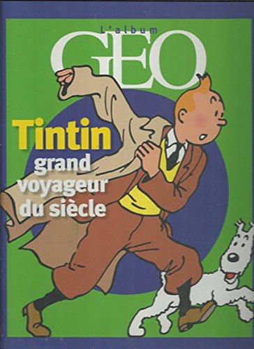 9782930284712: Tintin, grand voyageur du siècle : L'album GEO