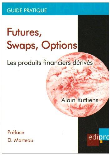 9782930287379: Futures, swaps, options : Les produits financiers derives