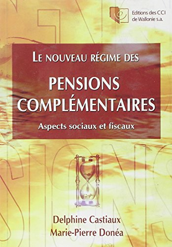 Pensions Complementaires (French Edition): Castiaux/Donea