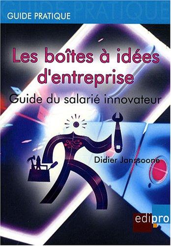 Les boites a idees d'entreprise (French Edition): Didier Janssoone